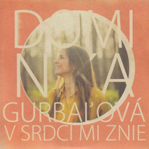 Dominika Gurbaľová: V srdci mi znie