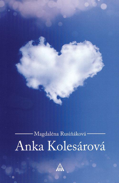 Magdaléna Rusiňáková: Anka Kolesárová