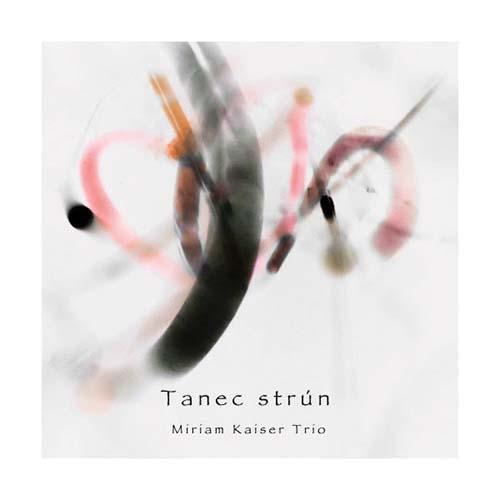 Miriam Kaiser Trio: Tanec strún