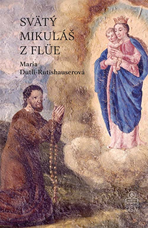 Maria Dutli-Rutishauserová: Svätý Mikuláš z Flüe
