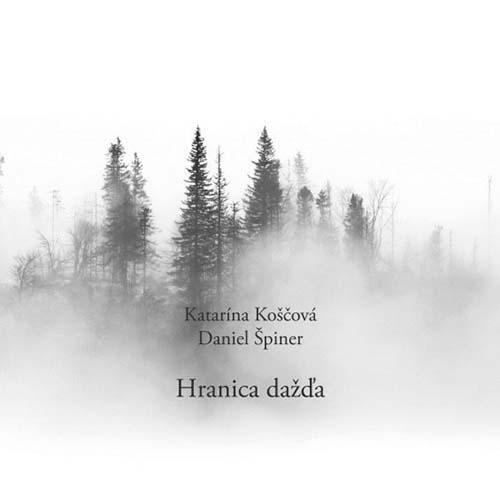 Katarína Koščová – Daniel Špiner: Hranica dažďa