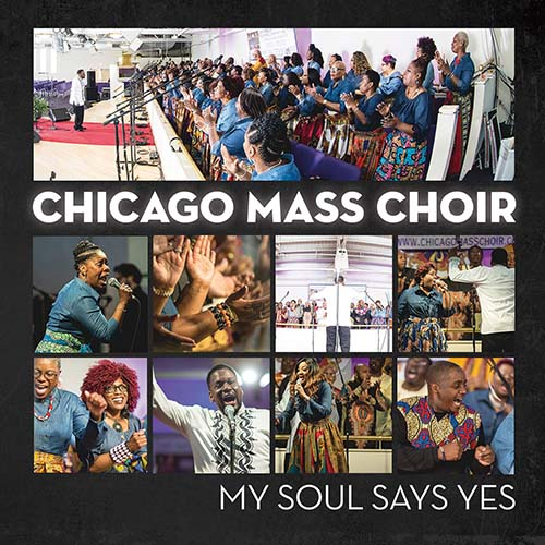 Chicago Mass Choir: My Soul Says Yes