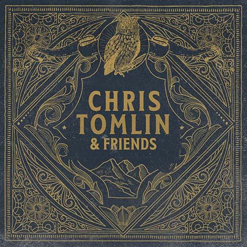 Chris Tomlin: Chris Tomlin & friends