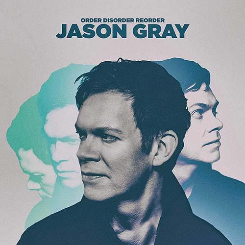 Jason Gray: Order, Disorder, Reorder