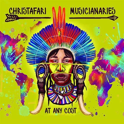 Christafari musicianaries: At any cost