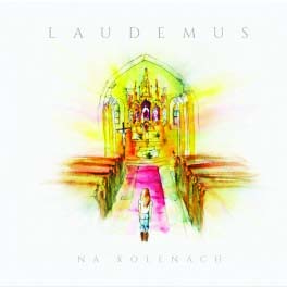Laudemus: Na kolenách