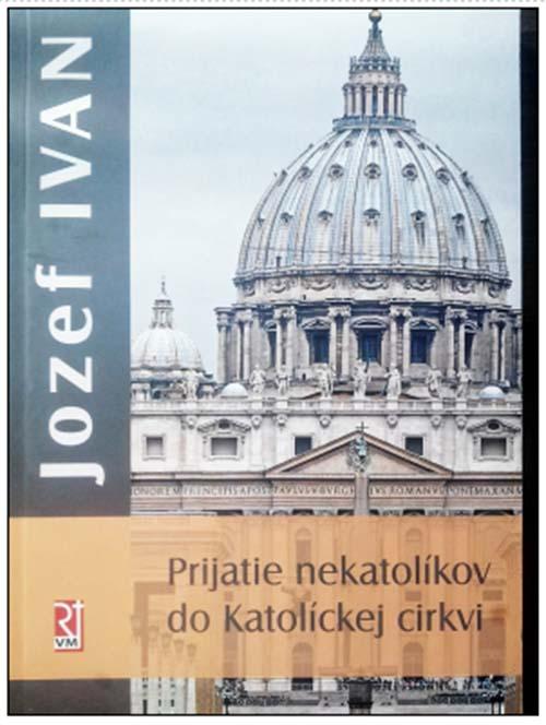Jozef Ivan: Prijatie nekatolíkov do Katolíckej cirkvi