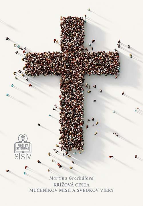 Martina Grochálová: Krížová cesta mučeníkov misií a svedkov viery