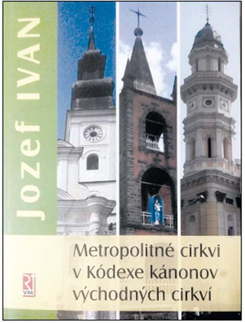 Jozef Ivan: Metropolitné cirkvi v Kódexe…