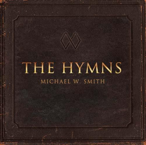 Michael W. Smith: Hymns