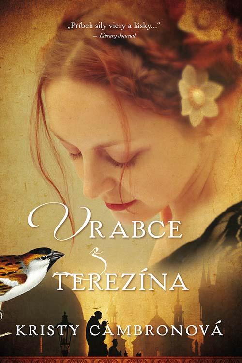 Kristy Cambronová: Vrabce z Terezína