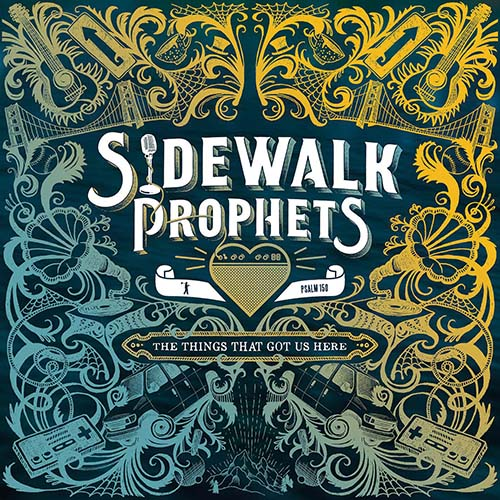 Sidewalk Prophets: The Things That Got Us Here