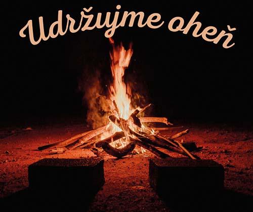 Udržujme oheň